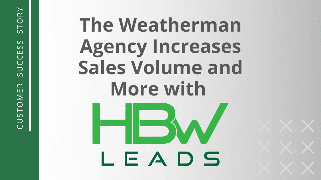 The Weatherman Agency Increases Sales Volume and More with HBW Leads
